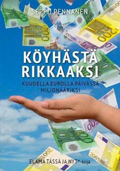Köyhästä rikkaaksi – kuudella eurolla päivässä miljonääriksi -kirja